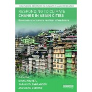 Responding to Climate Change in Asian Cities by Diane Archer