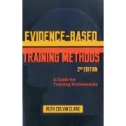 Evidence Based Training Methods by Ruth Colvin Clark