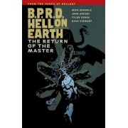 B.P.R.D. Hell on Earth Volume 6: The Return of the Master by Tyler Crook