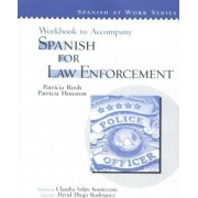 Spanish for Law Enforcement: Workbook by Patricia Houston