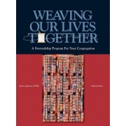 Weaving Our Lives Together by Janice Johnson Fcba