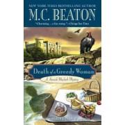 Death of a Greedy Woman by M C Beaton