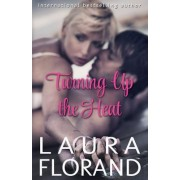 Turning Up the Heat by Laura Florand