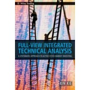 Full View Integrated Technical Analysis by Xin Xie PhD