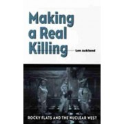 Making a Real Killing by Len Ackland