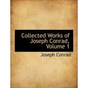 Collected Works of Joseph Conrad, Volume 1 by Joseph Conrad