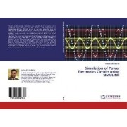 Simulation of Power Electronics Circuits using SIMULINK by Hadeed Ahmed Sher