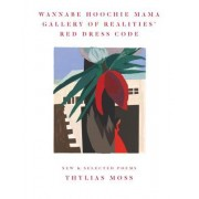 Wannabe Hoochie Mama Gallery of Realities' Red Dress Code: New and Selected Poems