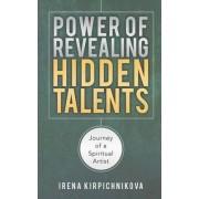 Power of Revealing Hidden Talents by Irena Kirpichnikova