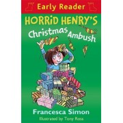 Horrid Henry's Christmas Ambush by Francesca Simon