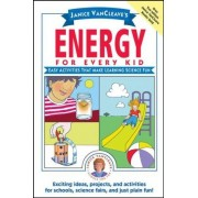 Janice VanCleave's Energy for Every Kid by Janice VanCleave
