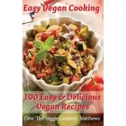 Easy Vegan Cooking by Gina 'The Veggie Goddess' Matthews