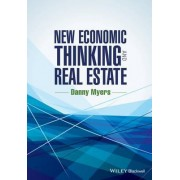 New Economic Thinking and Real Estate by Danny Myers
