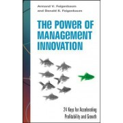 The Power of Management Innovation: 24 Keys for Accelerating Profitability and Growth by Armand V. Feigenbaum