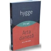 Cartea despre HYGGE. Arta daneza de a trai bine - Louisa Thomsen Brits