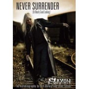 Saxon - Never Surrender (or Nearly Good Looking) by Biff Byford