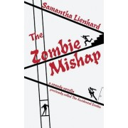 The Zombie Mishap: Previously Called the Accidental Zombie