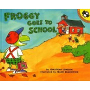 Froggy Goes to School by Jonathan London