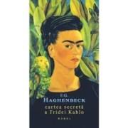 Cartea secreta a Fridei Kahlo - F.G. Haghenbeck