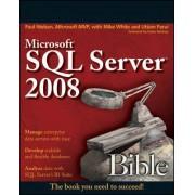 Microsoft SQL Server 2008 Bible by Paul Nielsen