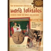 The Greenwood Anthology of World Folktales: Africa, the Middle East, Australia and Oceania, Asia, Europe, North and South America by Thomas A. Green