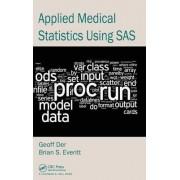 Applied Medical Statistics Using SAS by Geoff Der