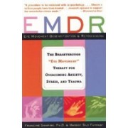 "Emdr: The Breakthrough ""Eye Movement"" Therapy for Overcoming Anxiety, Stress, and Trauma"