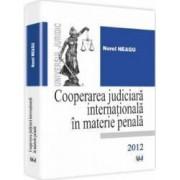 Cooperarea judiciara internationala in materie penala - Norel Neagu