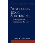 Regulating Toxic Substances by Professor of Philosophy and Associate Dean of Humanities and Social Sciences Carl F Cranor
