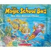 The Magic School Bus on the Ocean Floor by Joanna Cole