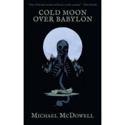 Cold Moon Over Babylon (Valancourt 20th Century Classics) by Michael McDowell