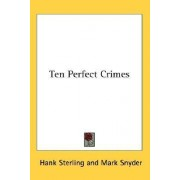 Ten Perfect Crimes by Hank Sterling