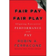 Fair Pay Fair Play by Robin A. Ferracone