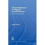 Critical Reflections on Regional Competitiveness by Gillian Bristow