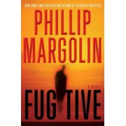 Fugitive by Phillip M Margolin