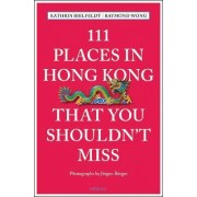 111 Places in Hong Kong That You Shouldn't Miss by Kathrin Bielfeldt