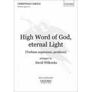 High Word of God, Eternal Light/Verbum Supernum Prodiens by David Willcocks