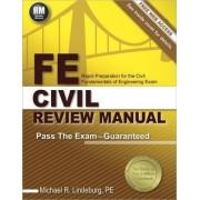 FE Civil Review Manual by Michael R Lindeburg