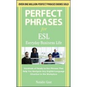 Perfect Phrases Esl Everyday Business Life by Natalie Gast