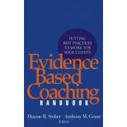 Evidence Based Coaching Handbook by Dianne R. Stober