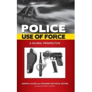 Police Use of Force by Joseph B. Kuhns