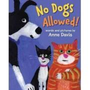 No Dogs Allowed! by Anne Davis