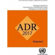 European Agreement Concerning the International Carriage of Dangerous Goods by Road: ADR by United Nations: Economic Commission for Europe