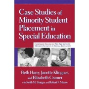 Case Studies of Minority Student Placement in Special Education by Beth Harry