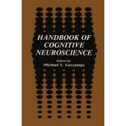 Handbook of Cognitive Neuroscience by Michael S. Gazzaniga