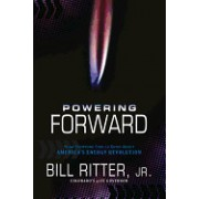 Powering Forward: What Everyone Should Know about America's Energy Revolution
