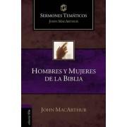 Hombres y Mujeres de la Biblia by John F MacArthur