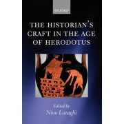 The Historian's Craft in the Age of Herodotus by Assistant Professor in the Department of Classics Nino Luraghi