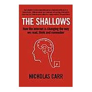The Shallows: How the Internet is Changing the Way We Think Read and Remember