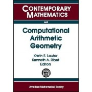Computational Arithmetic Geometry by Kristin Lauter
